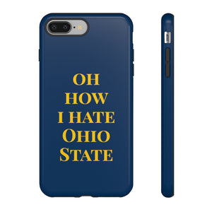 Oh How I Hate Ohio State - Phone Case | Meechigan Moments