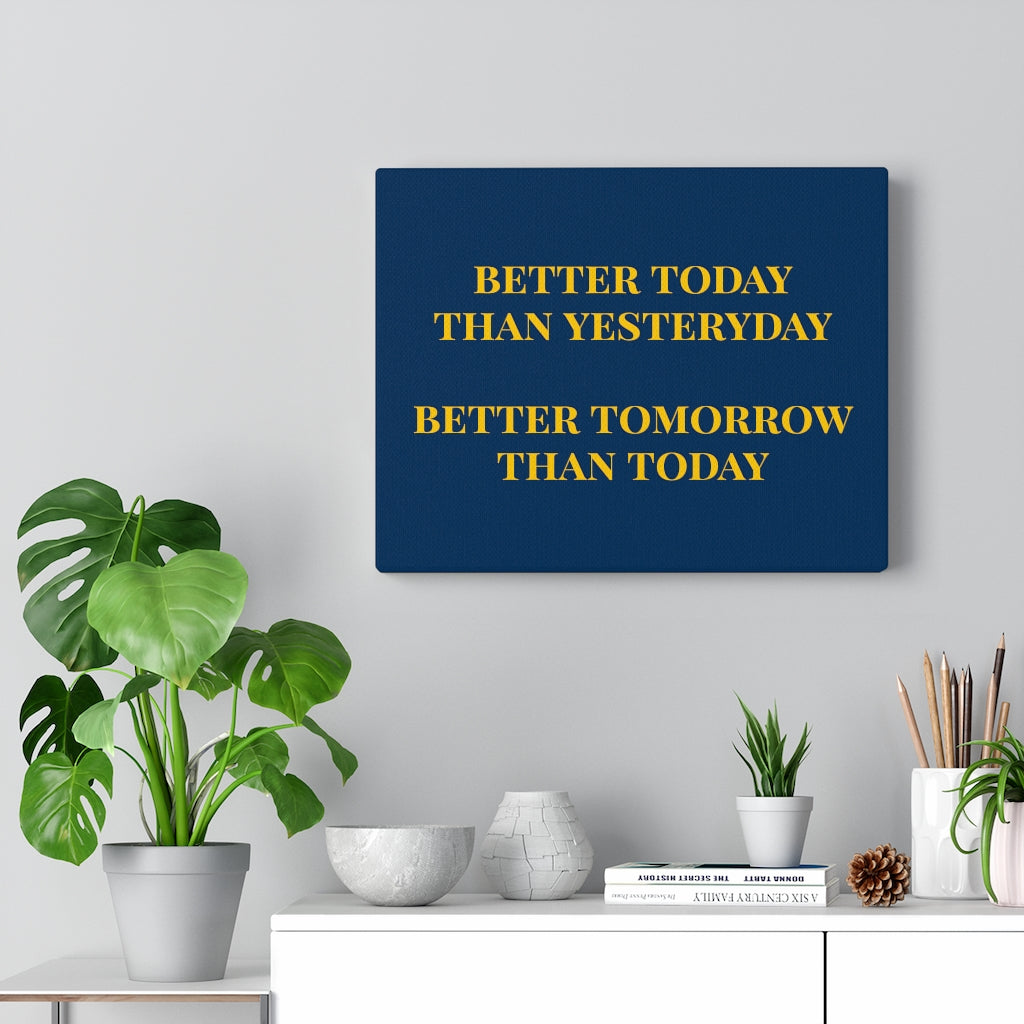 Better Today Than Yesterday - Canvas | Meechigan Moments