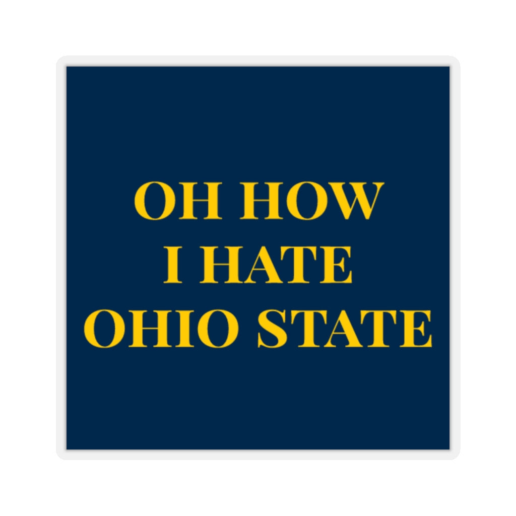 Oh How I Hate Ohio State - Sticker | Meechigan Moments