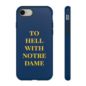 To Hell With Notre Dame - Phone Case | Meechigan Moments