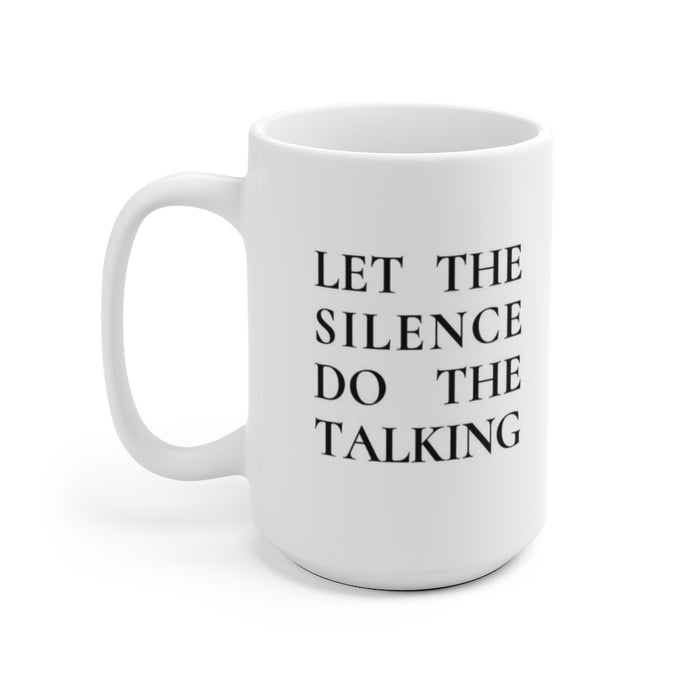 Let The Silence Do The Talking