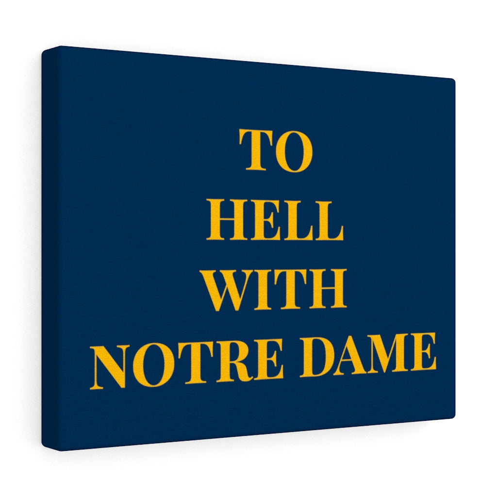 To Hell With Notre Dame - Canvas | Meechigan Moments