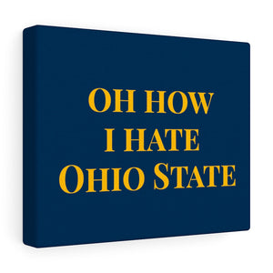 Oh How I Hate Ohio State - Canvas | Meechigan Moments