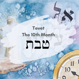 The Biblical Months of the Year Part 1 - Month 10 - Tevet