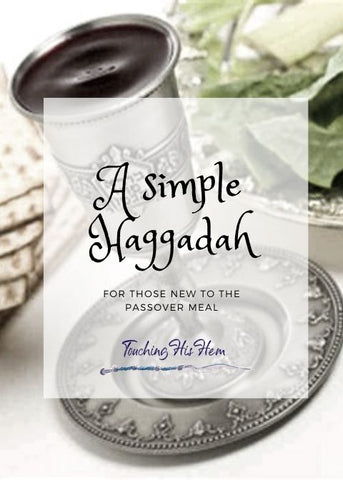 A Simple Haggadah - Touching His Hem