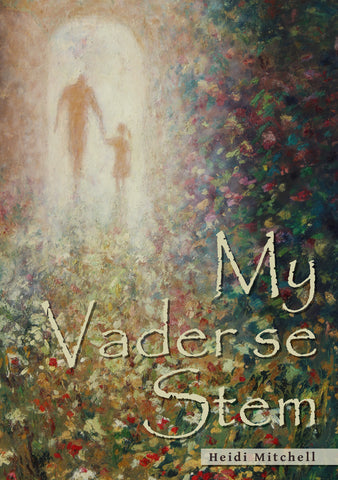 My Vader se stem (Afrikaans) - Touching His Hem