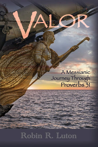 Valor, A Messianic Journey Through Proverbs 31 - Touching His Hem