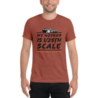 My Hot Rod is 1/25th Scale Short sleeve t-shirt