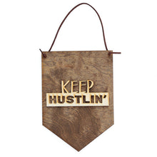 Load image into Gallery viewer, Keep Hustlin', Wood Banner