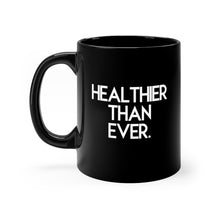 Load image into Gallery viewer, Healthier Than Ever, Black Mug 11oz, Believe It Mugs by Naz