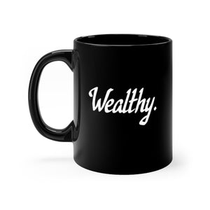 Wealthy., Black Mug 11oz, Believe It Mugs by Naz
