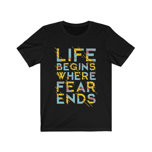 Life Begins Where Fear Ends, Men's T-shirt