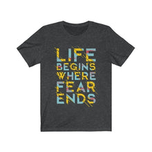 Load image into Gallery viewer, Life Begins Where Fear Ends, Men's T-shirt