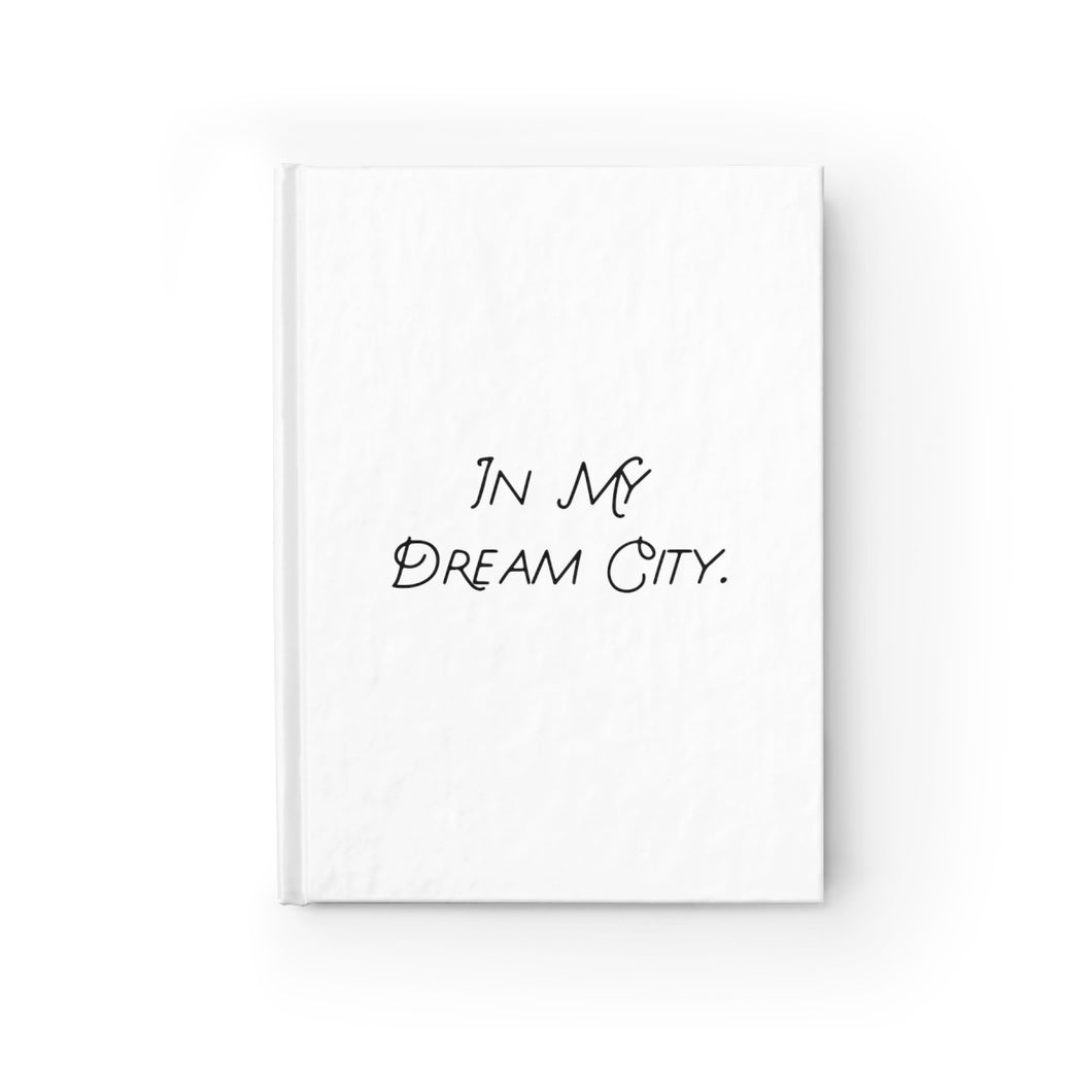 In My Dream City, Hardcover Ruled Journal, Believe It Journals by Naz