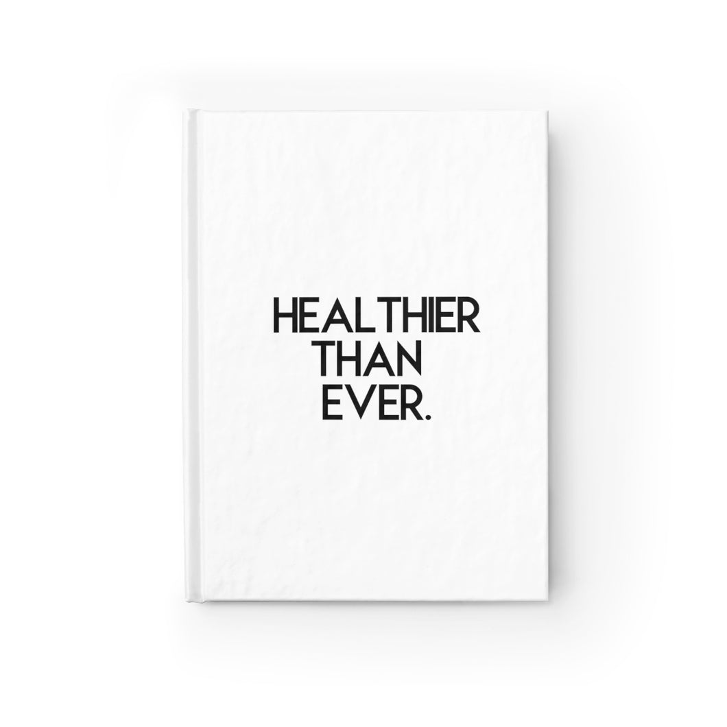 Healthier Than Ever, Hardcover Ruled Journal, Believe It Journals by Naz