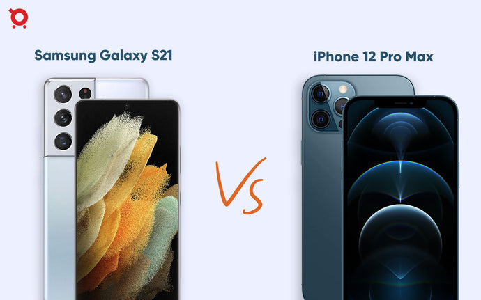 Samsung Galaxy S21 Ultra Vs iPhone 12 Pro Max: Top of the Line