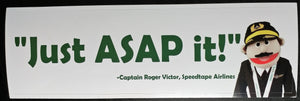 """Just ASAP it!"" - Crew bag sticker"