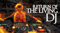 Return of the Living DJ