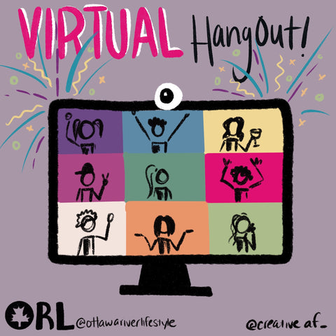 Virtual Hangout, Zoom Party in Ottawa, FaceTime, Call Your Friends, Challenge to Check in on your friends