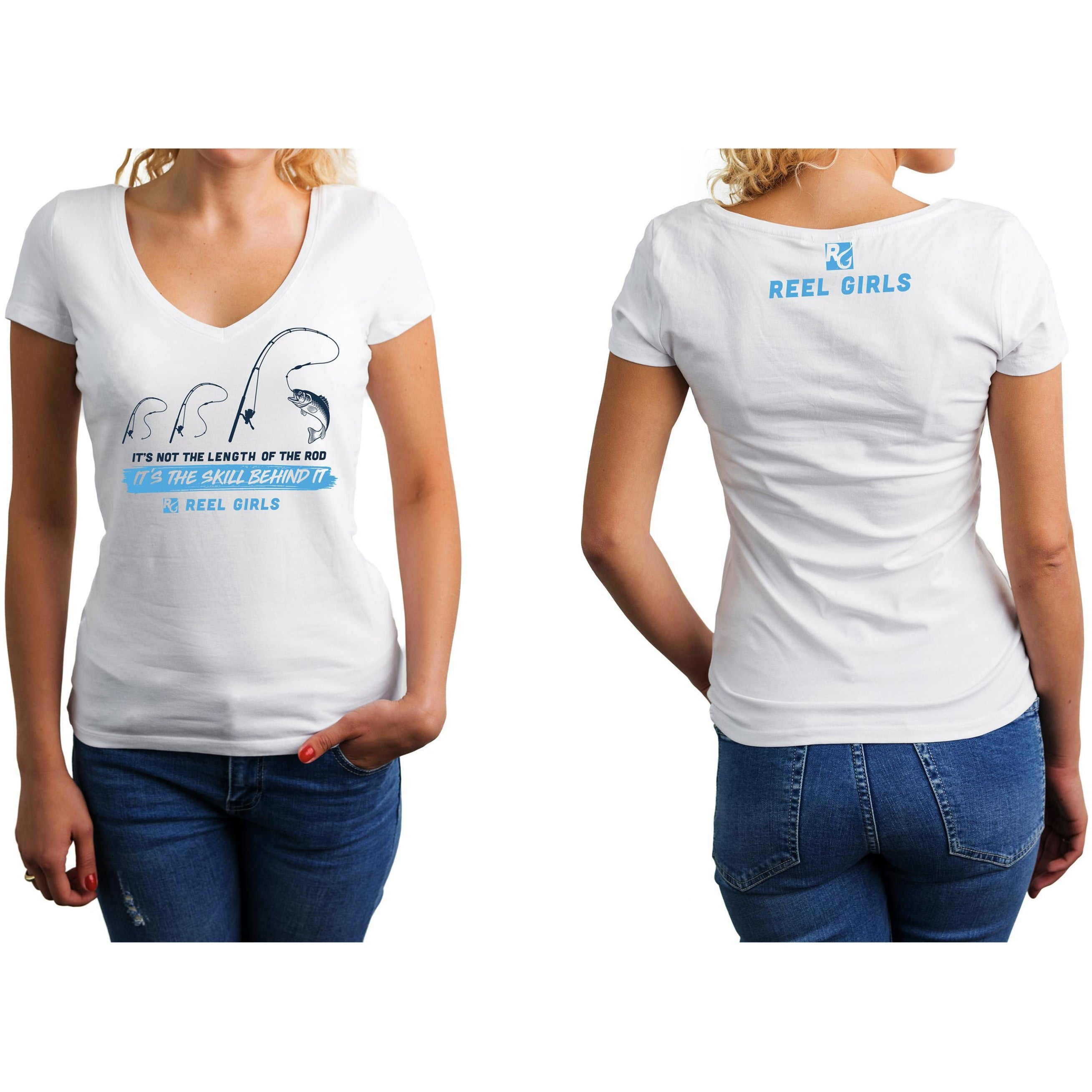 Reel Girls It's Not the Length of the Rod, It's the Skill Behind It White V Neck T-Shirt