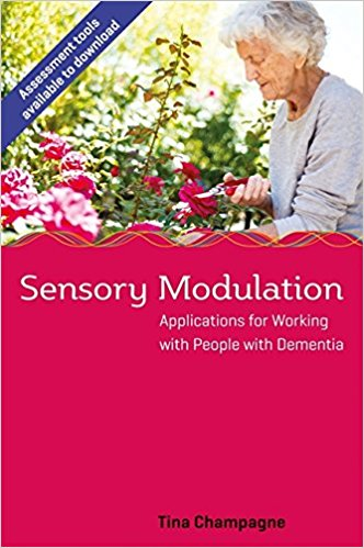 Sensory Modulation: Working with people with Dementia
