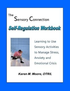 The Sensory Connection: Self Regulation Workbook