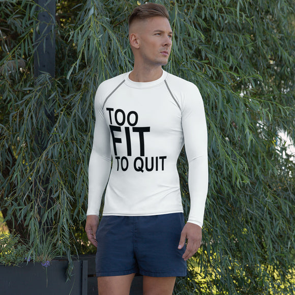 Men's Rash Guard (Too Fit To Quit)
