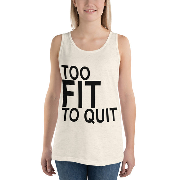 Unisex  Tank Top (Too Fit To Quit)