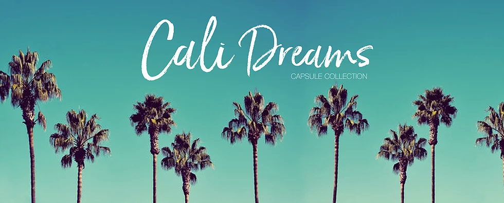 Cali Dreams Capsule Collection
