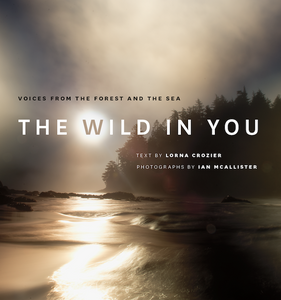 The Wild in You by Lorna Crozier and Ian McAllister