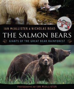 The Salmon Bears by Ian McAllister and Nicholas Read