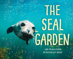 The Seal Garden by Ian McAllister and Nicholas Read