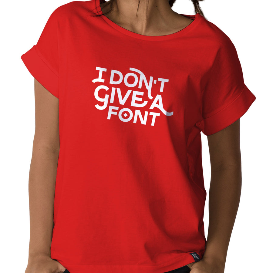 I Don't Give A Font