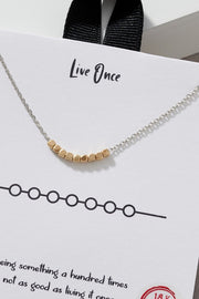 Live Once Inspirational Gold Dip Necklace