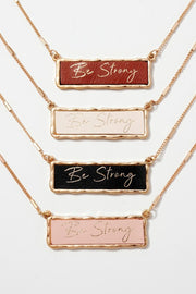 Be Strong Inspirational Charm Necklace