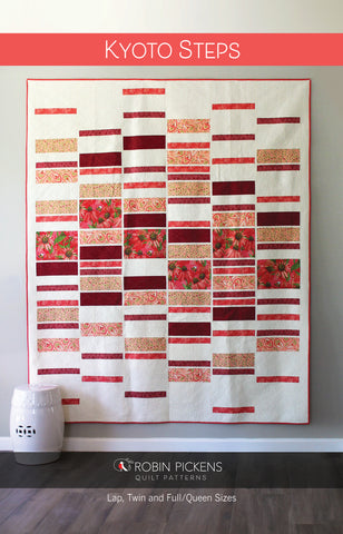 Quilt Pattern of KYOTO STEPS (printed booklet) by Robin Pickens/ lap, twin, queen quilt easy quick quilt
