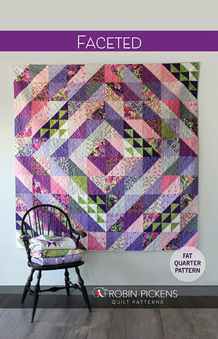 FACETED Quilt Pattern (printed booklet) by Robin Pickens / Fat Quarter Friendly