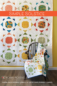 SIMPLE SOLSTICE (PRINTED booklet) Quilt Pattern by Robin Pickens. Charm Pack or Layer Cake friendly for wall/lap or twin size.