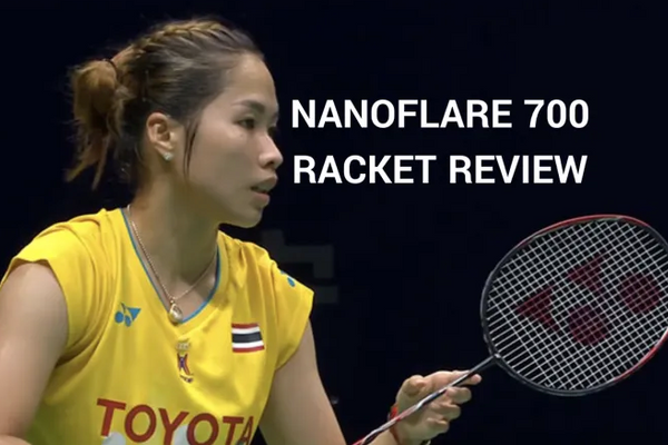 Nanoflare 700 Badminton Racquet Review