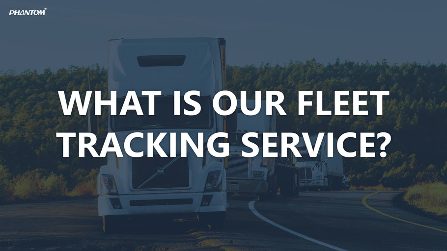 What Is Our Fleet Tracking Service?
