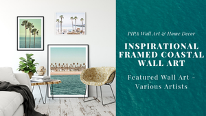 Inspirational Framed Coastal Wall Art Prints - Featured Artwork