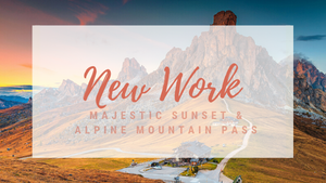 NEW WORK: Majestic Sunset and Alpine Mountain Pass Landscape Wall Art & Fine Art Prints