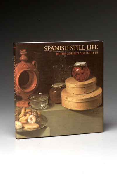 Spanish Still Life in the Golden Age, 1600-1650