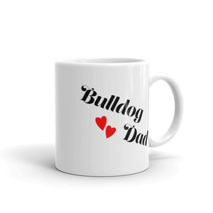 Bulldog Mug, Bulldog Dad Coffee Mug, Bulldog Father's Day Gift, Bulldog Birthday Gifts, Dog Lover Dad, Cute Dog Mug, Bulldog Daddy Mug