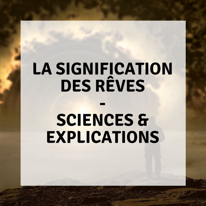 La signification des rêves - Sciences & Explications