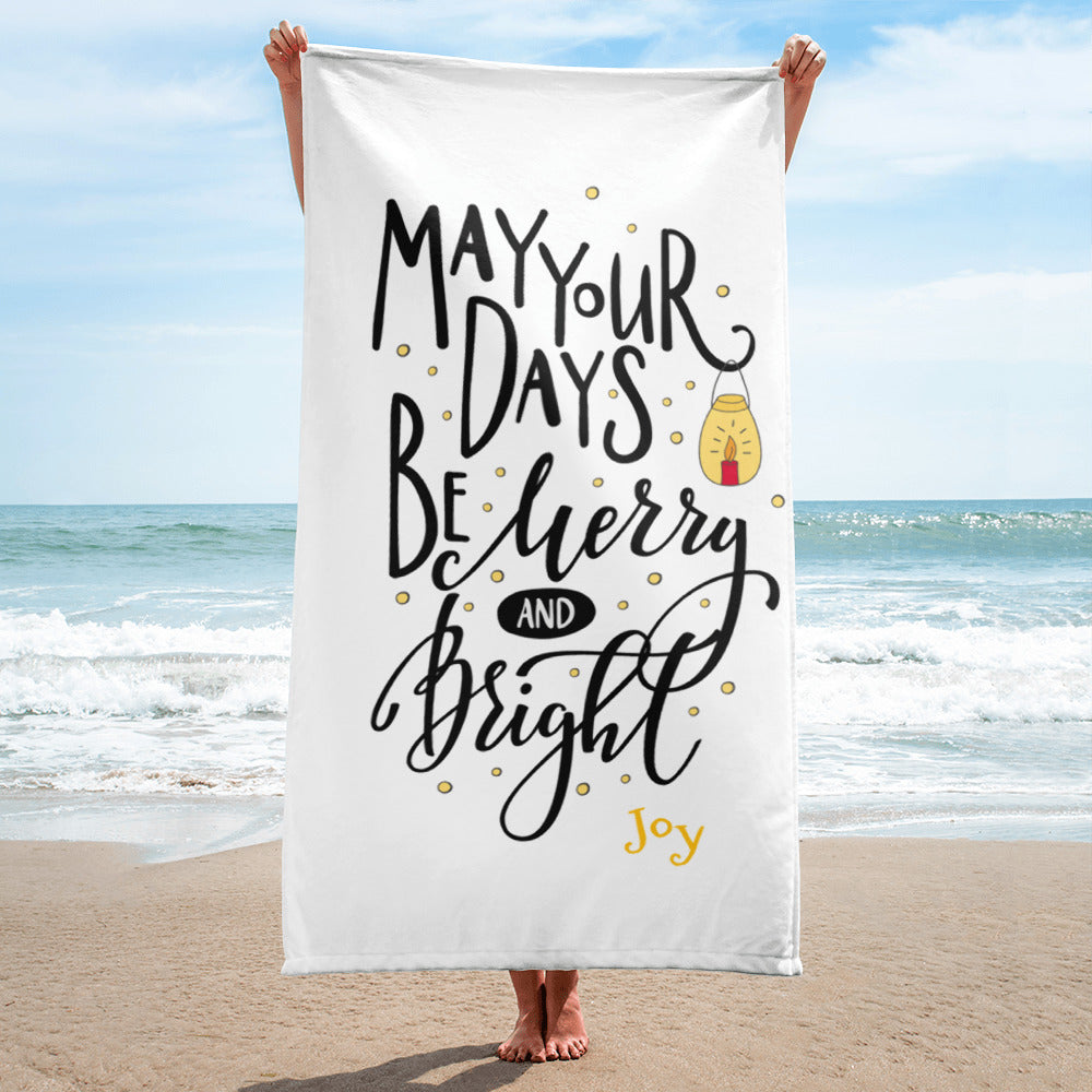 May Your Days Be Merry and Bright Towel