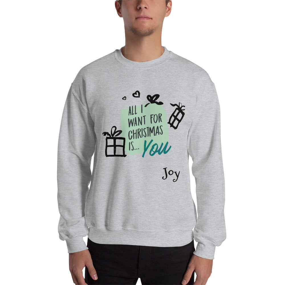 All I want for Christmas Sweatshirt - Joy Holiday Fashion