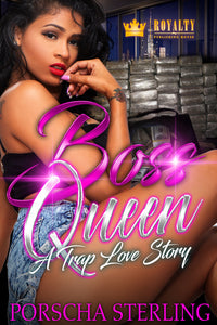 Boss Queen: A Trap Love Story (eBook)