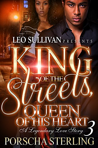 King of the Streets, Queen of His Heart 3: A Legendary Love Story (eBook)