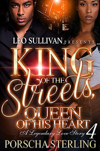 King of the Streets, Queen of His Heart 4: A Legendary Love Story (eBook)
